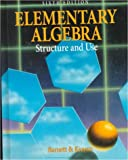 Elementary Algebra : Structure and Use, Barnett, Raymond A. and Kearns, Thomas J., 0070045666