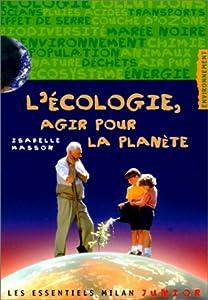 """Afficher """"L'écologie, agir pour la planète"""""""