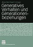 Generatives Verhalten und Generationenbeziehungen : Festschrift für Bernhard Nauck zum 60. Geburtstag, Nauck, Bernhard and Steinbach, Anja, 353114412X