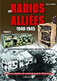 Radios Alliées T2: Les matériels de transmission anglais, américains, canadiens