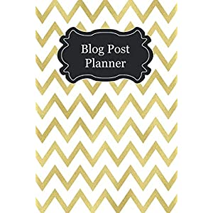 Blog Post Planner: Plan Your Blog Posts Like a Boss and Smash Through Your Website Goals Gold Chevrons
