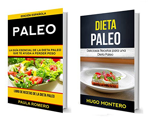 Paleo: (Colección): Deliciosas Recetas para una Dieta Paleo (La guía esencial de la dieta paleo que te ayuda a perder peso): Libro de Recetas de la Dieta Paleo (Spanish Edition)