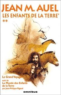Les Enfants de la terre, Intégrale 2 : Le Grand Voyage, Le Monde des Enfants de la Terre par Auel