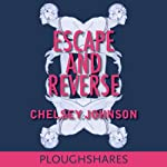 Escape and Reverse | Chelsey Johnson