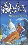 Dylan le Dauphin, tome 6 : Morgane en détresse par Reynaud