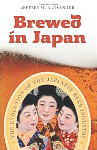 Book Brewed in Japan: The Evolution of the Japanese Beer Industry