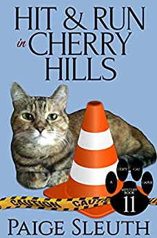 Hit and Run in Cherry Hills (Cozy Cat Caper Mystery Book 11) by [Sleuth, Paige]