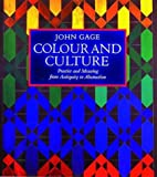 Colour and Culture: Practice and Meaning from Antiquity to Abstraction