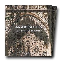 Arabesques: Art décoratif au Maroc