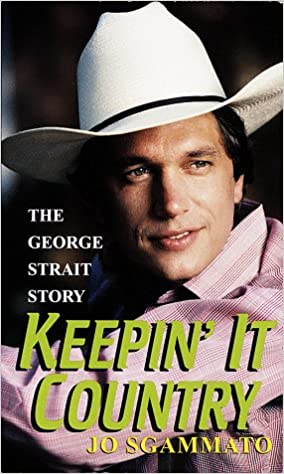 Book Keepin' It Country: The George Strait Story