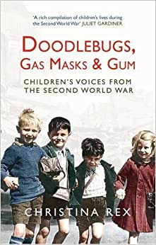 Doodlebugs, Gas Masks & Gum: Children's Voices from the Second World War
