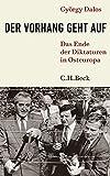 Der Vorhang geht auf: Das Ende der Diktaturen in Osteuropa