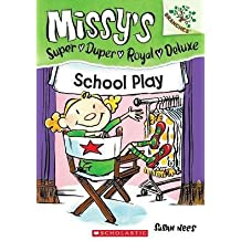 School Play (Missy's Super Duper Royal Deluxe #03) [ School Play (Missy's Super Duper Royal Deluxe #03) by Nees, Susan ( Author ) Paperback Sep- 2013 ] Paperback Sep- 24- 2013