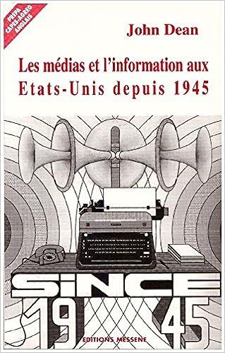 Lire Les médias et l'information aux États-Unis depuis 1945 pdf