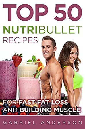 Muscle Building Recipes For Nutribullet