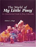 The World of My Little Pony, Debra L. Birge, 0764310135