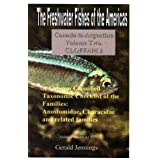 The Freshwater Fishes of the Americas. Canada to Argentina. Volume Three. CLOFFAM 3 Gerald Jennings