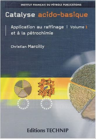 Livre Catalyse acido-basique : Application au raffinage et à la pétrochimie Volume 2 epub pdf