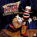 Classic Country: Crazy Country Hits