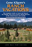 Gene Kilgore's Ranch Vacations, Gene Kilgore, 1562614185
