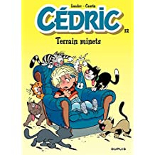 Cédric - 12 - TERRAIN MINETS (French Edition)