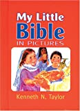 My Little Bible in Pictures, Kenneth N. Taylor, 0842351809