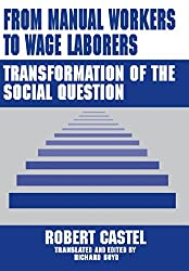 From Manual Workers to Wage Laborers: Transformation of the Social Question