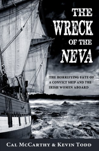 The Dash to pieces of the Neva:  The Horrifying Fate of a Convict Ship and the Women Aboard