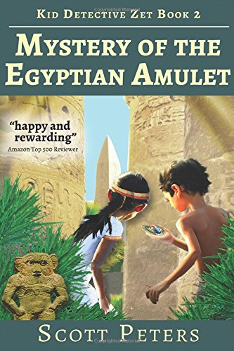 Mystery of the Egyptian Amulet: Adventure Books for Kids Age 9-12: Volume 2 (Zet Mystery Case)