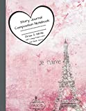 Story Journal Composition Notebook Draw & Write Half College Ruled Lines Half Blank Space: Combined Note and Sketch Workbook Top & Bottom (Paris Eiffel Tower Soft Pastel Activity Book)