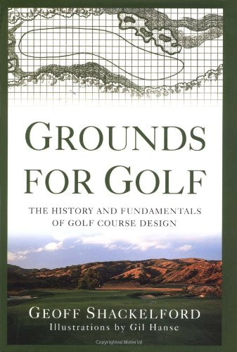 Grounds for Golf: The History and Fundamentals of Golf Course Design by Thomas Dunne Books (Image #1)
