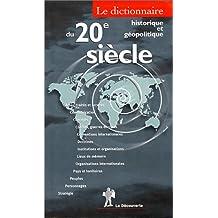 Dictionnaire historique et géopolitique du 20e siècle [ancienne édition]