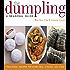 The Dumpling: A Seasonal Guide