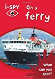 i-SPY On a Ferry: What can you spot? (Collins Michelin i-SPY Guides)
