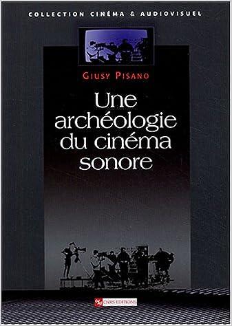 Livre Une archéologie du cinéma sonore epub, pdf