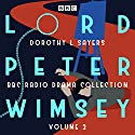Lord Peter Wimsey: BBC Radio Drama Collection Volume 2: Four BBC Radio 4 Full-Cast Dramatisations Radio/TV Program by Dorothy L Sayers Narrated by  full cast, Ian Carmichael