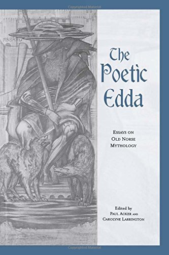 The Poetic Edda: Essays on Old Norse Mythology (Garland Medieval Casebooks) by Paul Acker