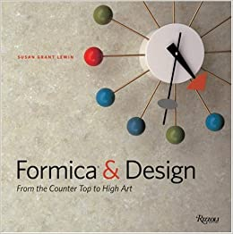 Formica Design From The Counter Top To High Art Susan Grant Lewin R Miller Vincent P Langone 9780847813346 Amazon Books