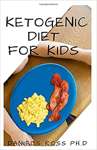 KETOGENIC DIET FOR YOUR KIDS: Keto Recipes Helping Your Child Succeed on the Keto Diet and Improve Overall Health