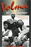 Volma, My Journey, Volma Overton and Carolyn L. Jones, 157168218X