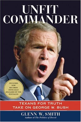 Unfit Commander: Texans for Truth Take on George W. Bush ebook