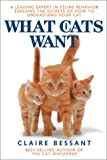 What Cats Want, Claire Bessant, 0764125702