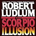 The Scorpio Illusion: A Novel Audiobook by Robert Ludlum Narrated by Michael Prichard