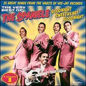 Spaniels The Very Best Of The Spaniels Vol 1 Amazon