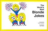 The World's Best Blonde Jokes 9780963228000