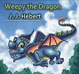 Weepy the Dragon by [Hebert, J. J. ]