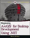 Beginning ArcGIS for Desktop Development using .NET