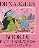 Dr Xargle's Book Earth Relations