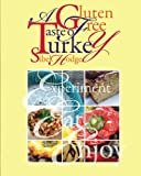 A Gluten Free Taste of Turkey, Sibel Hodge, 1480267864