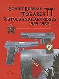"""Soviet Russian Tokarev """"TT"""" Pistols and Cartridges 1929-1953"""